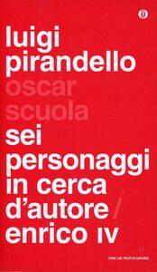 Libro Sei personaggi in cerca d'autore-Enrico IV Luigi Pirandello