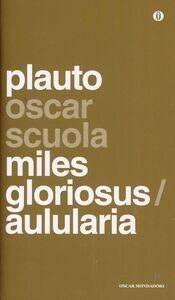 Foto Cover di Aulularia-Miles gloriosus. Testo latino a fronte, Libro di T. Maccio Plauto, edito da Mondadori