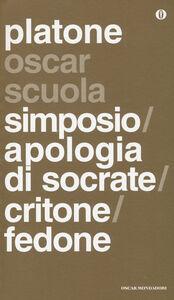 Libro Simposio-Apologia di Socrate-Critone-Fedone. Testo greco a fronte Platone