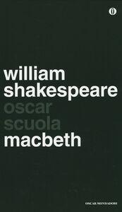 Foto Cover di Macbeth. Testo inglese a fronte, Libro di William Shakespeare, edito da Mondadori