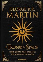 Il trono di spade. Libro quarto delle Cronache del ghiaccio e del fuoco. Ediz. speciale. Vol. 4: Il dominio della regina-L'ombra della profezia.