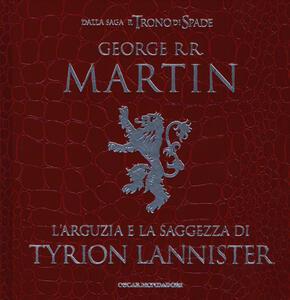 L' arguzia e la saggezza di Tyrion Lannister