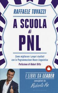 Foto Cover di A scuola di PNL, Libro di Raffaele Tovazzi, edito da Mondadori
