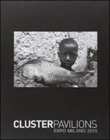 Cluster Pavilions. Expo Milano 2015 - copertina