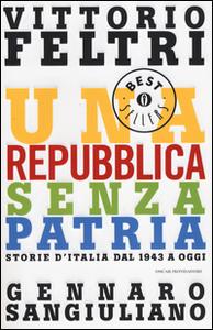 Libro Una Repubblica senza patria. Storia d'Italia dal 1943 a oggi Vittorio Feltri , Gennaro Sangiuliano