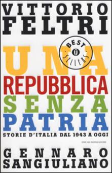 Una Repubblica senza patria. Storia d'Italia dal 1943 a oggi - Vittorio Feltri,Gennaro Sangiuliano - copertina