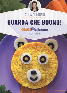 Libro Guarda che buono! GialloZafferano per i bambini Sonia Peronaci 0