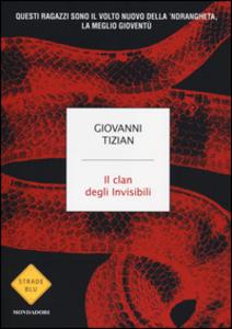 Libro Il clan degli invisibili Giovanni Tizian