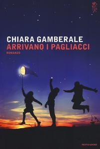 Libro Arrivano i pagliacci Chiara Gamberale