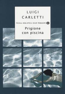 Prigione con piscina - Luigi Carletti - copertina