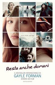 Foto Cover di Resta anche domani, Libro di Gayle Forman, edito da Mondadori