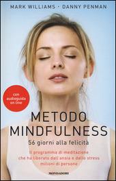 Metodo mindfulness. 56 giorni alla felicita