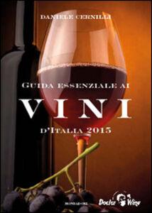 Foto Cover di Guida essenziale ai vini d'Italia 2015, Libro di Daniele Cernilli, edito da Mondadori