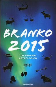 Libro Calendario astrologico 2015. Guida giornaliera segno per segno Branko