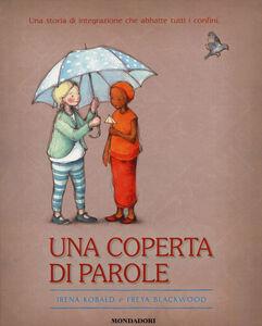 Foto Cover di Una coperta di parole, Libro di Irena Kobald,Freya Blackwood, edito da Mondadori 0
