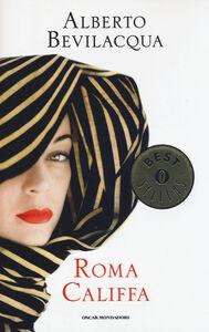 Libro Roma califfa Alberto Bevilacqua