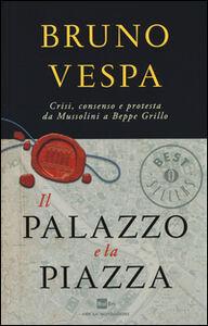 Libro Il palazzo e la piazza Bruno Vespa