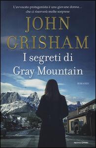 Foto Cover di I segreti di Gray Mountain, Libro di John Grisham, edito da Mondadori