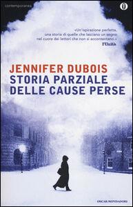 Libro Storia parziale delle cause perse Jennifer Dubois