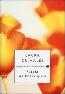 Foto Cover di Faccia un bel respiro, Libro di Laura Grimaldi, edito da Mondadori