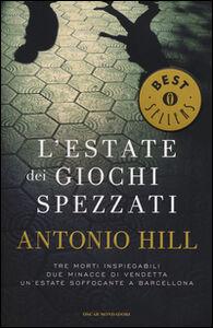 Libro L' estate dei giochi spezzati Antonio Hill