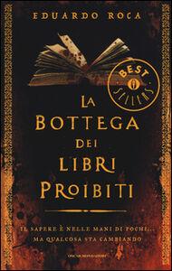 Libro La bottega dei libri proibiti Eduardo Roca