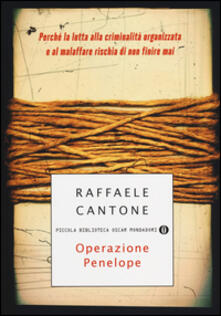 Operazione Penelope. Perché la lotta alla criminalità organizzata e al malaffare rischia di non finire mai.pdf