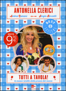 Tutti a tavola! Le nuove ricette della prova del cuoco - Antonella Clerici,Ambra Romani,Sergio Barzetti - copertina