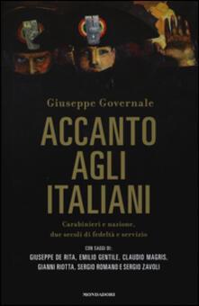 Accanto agli italiani. Carabinieri e nazione, due secoli di fedeltà e servizio - Giuseppe Governali - copertina