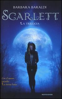 Scarlett. La trilogia: Scarlett-Il bacio del demone-La terza luna