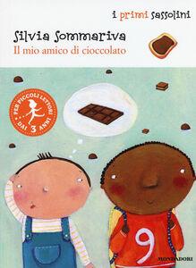 Libro Il mio amico di cioccolato Silvia Sommariva