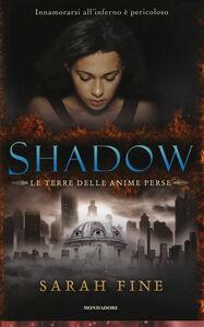 Libro Shadow. La terra delle anime perse Sarah Fine