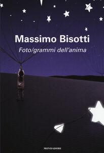 Libro Foto/grammi dell'anima. Libere (im)perfezioni Massimo Bisotti 0