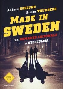 Libro Made in Sweden. Un romanzo criminale a Stoccolma Anders Roslund , Stefan Thunberg