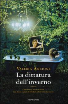 La dittatura dell'inverno - Valeria Ancione - copertina