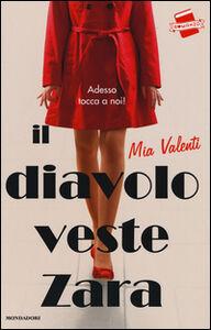 Foto Cover di Il diavolo veste Zara, Libro di Mia Valenti, edito da Mondadori