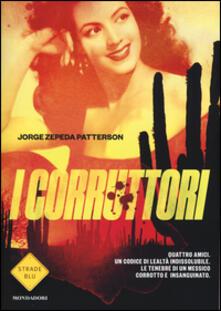 I corruttori - Jorge Zepeda Patterson - copertina