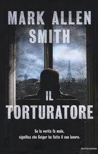Libro Il torturatore Mark A. Smith