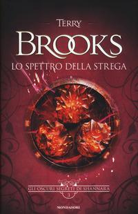 Lo Lo spettro della strega. Gli oscuri segreti di Shannara. Vol. 3 - Brooks Terry - wuz.it
