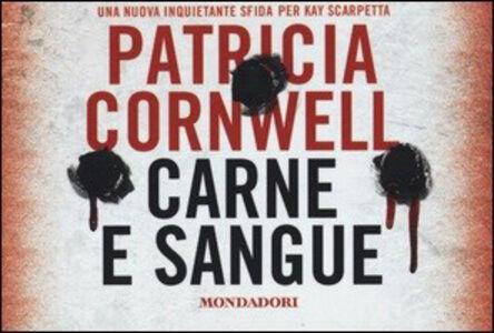 Foto Cover di Carne e sangue, Libro di Patricia D. Cornwell, edito da Mondadori