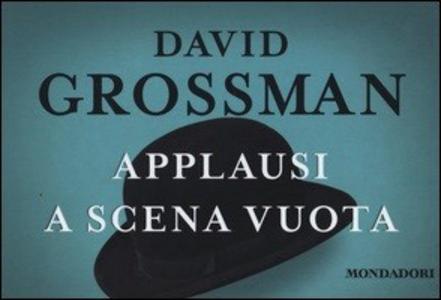 Libro Applausi a scena vuota David Grossman