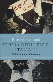 Storia degli ebrei italiani. Vol. 3: Nel XIX e nel XX secolo. - Riccardo Calimani - copertina