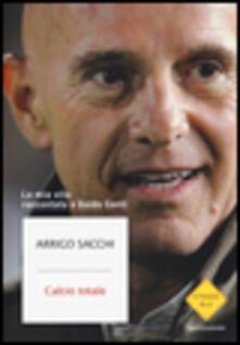 Calcio totale. La mia vita raccontata a Guido Conti - Arrigo Sacchi - copertina