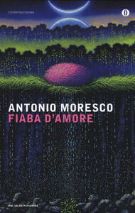 Libro Fiaba d'amore Antonio Moresco