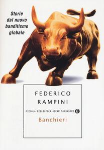 Libro Banchieri. Storie dal nuovo banditismo globale Federico Rampini