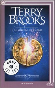 Foto Cover di I guardiani di Faerie. Gli oscuri segreti di Shannara. Vol. 1, Libro di Terry Brooks, edito da Mondadori
