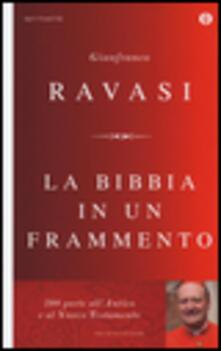 La Bibbia in un frammento. 200 porte all'Antico e al Nuovo Testamento - Gianfranco Ravasi - copertina