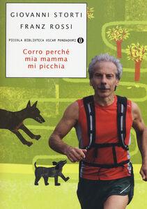 Foto Cover di Corro perché mia mamma mi picchia, Libro di Giovanni Storti,Franz Rossi, edito da Mondadori
