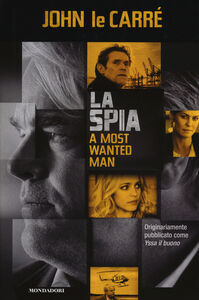 Libro La spia-A most wanted man John Le Carré