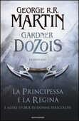 Libro La principessa e la regina. E altre storie di donne pericolose